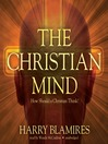 The Christian Mind (MP3): How Should a Christian Think?